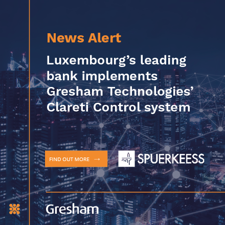 Luxembourg's leading bank, Spuerkeess, selects Gresham Technologies Clareti Control solution